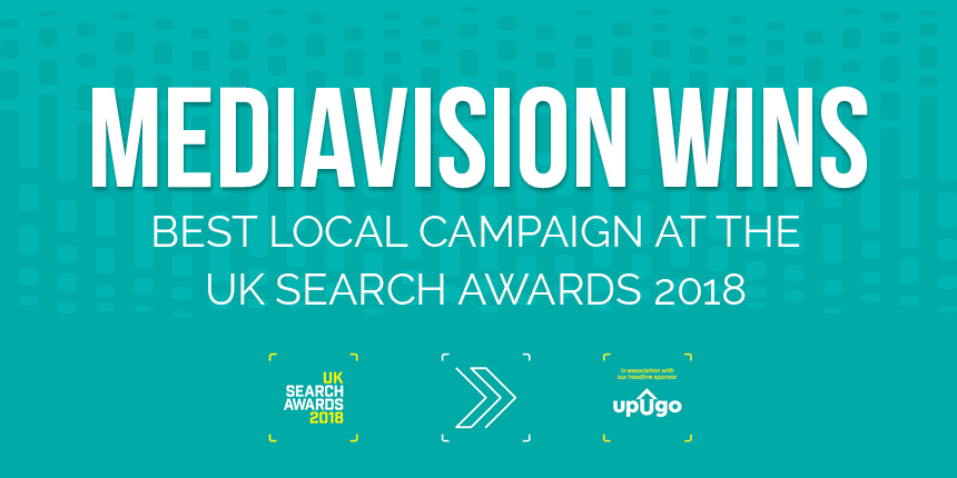 MediaVision Wins Best Local Campaign at the UK Search Awards 2018